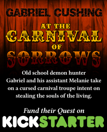 Gabriel Cushing at the Carnival of Sorrows - now funding on Kickstarter