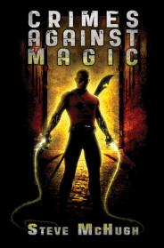 Book cover art for Crimes Against Magic by Steve McHugh