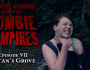Gabriel Cushing Vs The Zombie Vampires Ep 7 - Satan&#039;s Grove