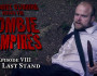 Gabriel Cushing vs the Zombie Vampires - Episode 8