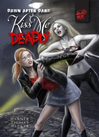 Dawn After Dark: Kiss Me Deadly by Matt Warner