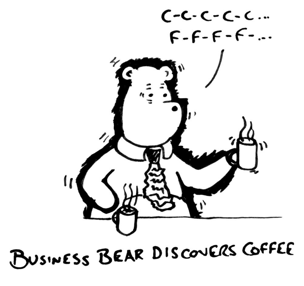 "Business Bear - ""More Coffee"""