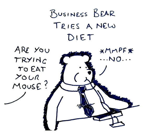 "Business Bear tries a new Diet: ""Are you trying to eat your mouse?"" ""@mmpf... No..."""