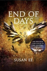 End Of Days By Susan Ee (Part 3 of the Penryn and the End Of Days series)