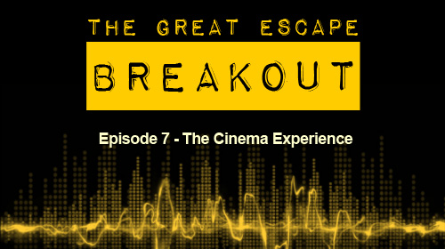 TGE Breakout Episode 7 - The Cinema Experience
