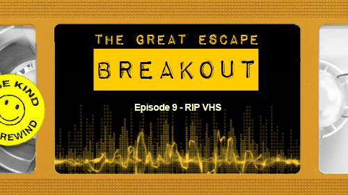 Breakout Ep. 9: RIP VHS cover